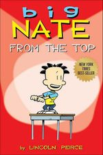 Big Nate : From the Top - Lincoln Peirce