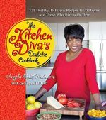 The Kitchen Diva's Diabetic Cookbook : 150 Healthy, Delicious Recipes for Diabetics and Those Who Dine with Them - Angela Shelf Medearis