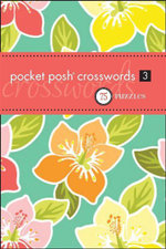 Pocket Posh Crosswords 3 : 75 Puzzles - The Puzzle Society