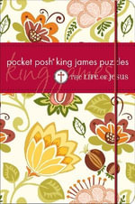 Pocket Posh King James Puzzles : The Life of Jesus - The Puzzle Society