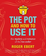 The Pot and How to Use It : The Mystery and Romance of the Rice Cooker - Roger Ebert