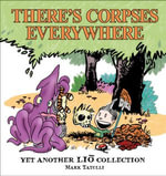 Theres Corpses Everywhere : Yet Another Lio Collection - Mark Tatulli