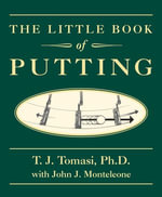 The Little Book of Putting - T.J. Tomasi