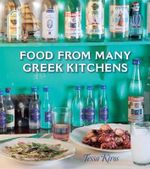 Food from Many Greek Kitchens : A Guide to Easy, Elegant, and Affordable Entertain... - Tessa Kiros