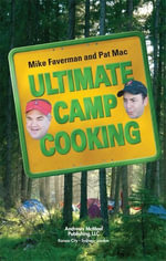 Ultimate Camp Cooking - Mike Faverman