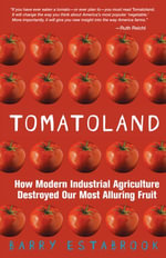 Tomatoland : How Modern Industrial Agriculture Destroyed Our Most Alluring Fruit - Barry Estabrook