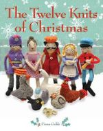 The Twelve Knits of Christmas - Fiona Goble