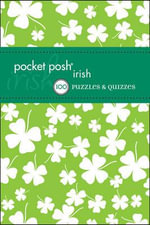 Pocket Posh Irish : 100 Puzzles & Quizzes - The Puzzle Society