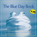 The Blue Day Book : A Lesson in Cheering Yourself Up - Bradley Trevor Greive