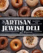 The Artisan Jewish Deli at Home - Michael Zusman