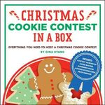 Christmas Cookie Contest in a Box : Everything You Need to Host a Christmas Cookie Contest - Gina Hyams