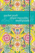 Pocket Posh Almost Impossible Word Puzzles : 100 Puzzles - The Puzzle Society