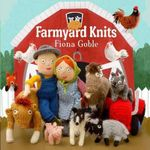 Farmyard Knits : 25 Fun, Fabulous Fashions for 18-inch Dolls - Fiona Goble
