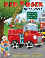 Red Roger to the Rescue - Rianna Riegelman
