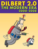 Dilbert 2.0 : The Modern Era: 2001 TO 2008 - Scott Adams
