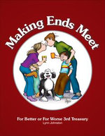 Making Ends Meet : For Better or For Worse 3rd Treasury - Lynn Johnston
