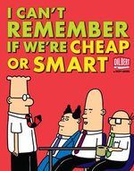 I Can't Remember If We're Cheap or Smart - Scott Adams