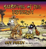 Survival of the Filthiest : A Get Fuzzy Collection - Darby Conley