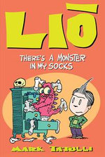Lio : There's a Monster in My Socks - Mark Tatulli