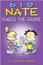 Big Nate Makes the Grade : Big Nate Comic Compilations - Lincoln Peirce