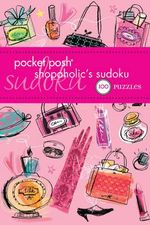 Pocket Posh Shopaholic'ssudoku : 100 Pocket Puzzles - The Puzzle Society