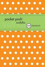 Pocket Posh Sudoku 14 : 100 Puzzles - The Puzzle Society