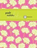 Posh Sudoku : 200 Puzzles - The Puzzle Society