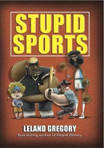 Stupid Sports : A Memoir - Leland Gregory