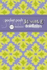 Pocket Posh Jumble BrainBusters 2 : 100 Puzzles - The Puzzle Society