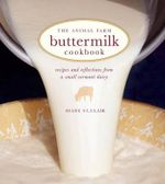 The Animal Farm Buttermilk Cookbook : Recipes and Reflections from a Small Vermont Dairy - Diane St Clair