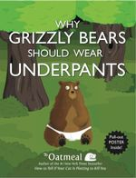 Why Grizzly Bears Should Wear Underpants : No - Matthew Inman