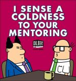 I Sense Coldness in Your Mentoring : A Dilbert Book - Scott Adams