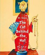 Dr Seuss the Cat Behind the Hat : The Art of Dr Suess - Chase Art Companies