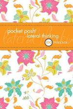 Pocket Posh Lateral Thinking : 50 Brain Training Puzzles - The Puzzle Society