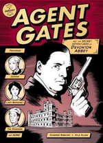 Agent Gates and the Secret Adventures of Devonton Abbey : A Parody - Camaren Subhiyah