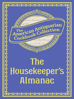 The Housekeeper's Almanac : Or, The Young Wife's Oracle! for 1840! - American Antiquarian Cookbook Collection