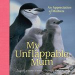 My Unflappable Mum : An Appreciation of Mothers - Jonathan Chester