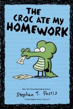 The Crocs Ate My Homework : A Pearls Before Swine Collection - Stephan Pastis