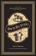 How to Mix Drinks : Or, the Bon Vivant's Companion - Dr Jerry Thomas