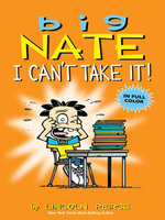 Big Nate : I Can't Take It! - Lincoln Peirce