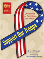Support Our Troops : Quotations on Patriotism and Prayer - Eric Dinyer