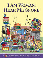 I Am Woman, Hear Me Snore : A Cathy Collection - Cathy Guisewite