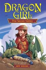 Dragon Girl, Volume 1 : The Secret Valley - Jeff Weigel
