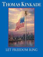 Let Freedom Ring - Thomas Kinkade