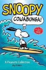 Snoopy : Cowabunga! - Charles M. Schulz