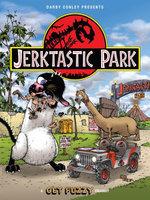 Jerktastic Park : A Get Fuzzy Treasury - Darby Conley