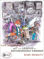 VIX Reynard and the League of Astonishing Vermin - Kory Merritt
