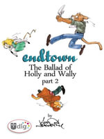 Endtown : Ballad of Holly & Wally Part 2 - Aaron Neathery