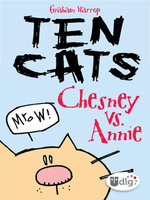 Ten Cats : Chesney vs. Annie - Graham Harrop