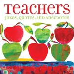Teachers : Jokes, Quotes, and Anecdotes - Andrews McMeel Publishing